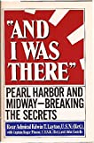 And I Was There: Pearl Harbor and Midway Breaking the Secrets