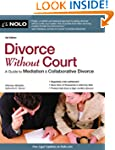 Divorce Without Court: A Guide to Med...