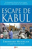 img - for Escape de Kabul (Spanish Edition) by Eberhard Muehlan (2005-05-08) book / textbook / text book