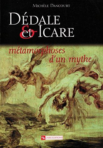 Dédale et Icare: Métamorphoses d'un mythe