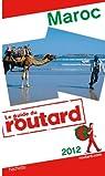 Guide du Routard Maroc 2012 par Guide du Routard