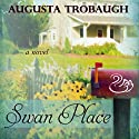 Swan Place (       UNABRIDGED) by Augusta Trobaugh Narrated by Tiffany Halla Colonna