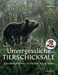 Unvergessliche Tierschicksale: Die be...