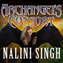 Archangel's Consort: Guild Hunter, Book #3 Audiobook by Nalini Singh Narrated by Justine Eyre