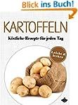 Kartoffeln: K�stliche Gerichte f�r je...