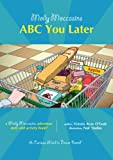 img - for Molly Moccasins -- ABC You Later (Molly Moccasins Adventure Story and Activity Books) book / textbook / text book