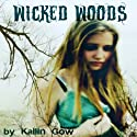 Wicked Woods: Wicked Woods #1 (       UNABRIDGED) by Kailin Gow Narrated by Kate Metroka