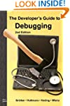 The Developer's Guide to Debugging: 2...