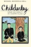 Childerley: Nature and Morality in a Country Village (Morality and Society Series)