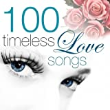 100 Timeless Love Song Timeless Love Songs 100