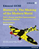Robin Bunce Edexcel GCSE Modern World History Unit 1 Peace and War: International Relations 1900-91 Student Book (MODERN WORLD HISTORY TEXTS)