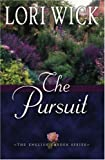 The Pursuit (The English Garden Series #4) (0736909125) by Wick, Lori