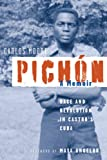 Pichon: Race and Revolution in Castros Cuba: A Memoir