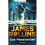"Das Messias-Gen: Romanvon ""James Rollins"""