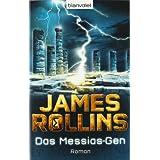 """Das Messias-Gen: Romanvon """"James Rollins"""""""