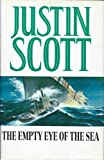 The Empty Eye of the Sea (0246138009) by Justin Scott