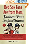 Red Sox Fans Are from Mars, Yankees F...