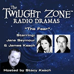 The Fear: The Twilight Zone Radio Dramas | [Rod Serling]