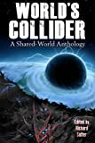 img - for World's Collider: A Shared-World Anthology book / textbook / text book