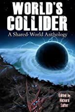 World's Collider: An Apocalyptic Anthology