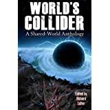 World's Collider: A Shared-World Anthology ~ Steven Savile