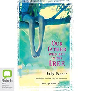Our Father Who Art in the Tree | [Judy Pascoe]
