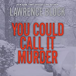 You Could Call It Murder | [Lawrence Block]