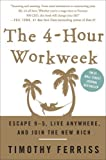 img - for The 4-Hour Workweek: Escape 9-5, Live Anywhere, and Join the New Rich By Timothy Ferriss book / textbook / text book