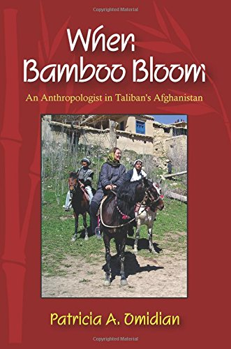 When Bamboo Bloom: An Anthropologist in Talibans Afghanistan