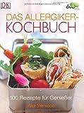 Das Allergiker-Kochbuch. 100 Rezepte für Genießer