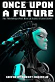 Once Upon a Future: The Third Borgo Press Book of Science Fiction Stories