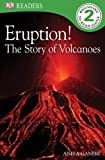 DK Readers: Eruption!: The Story of Volcanoes