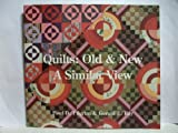 img - for Quilts: Old & New, a Similar View by Pilgrim, Paul D., Roy, Gerald E. (1993) Paperback book / textbook / text book
