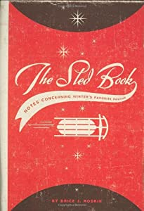 The Sled Book: Notes Concerning Winter's Favorite Pastime