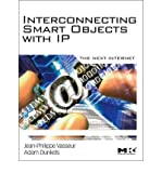 img - for [(Interconnecting Smart Objects with IP: The Next Internet )] [Author: Jean-Philippe Vasseur] [Aug-2010] book / textbook / text book