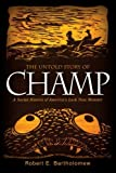 img - for The Untold Story of Champ: A Social History of America's Loch Ness Monster book / textbook / text book