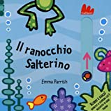 img - for Il ranocchio Salterino. Scorri e gioca book / textbook / text book