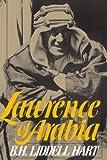 Lawrence Of Arabia (Da Capo Paperback) (0306803542) by Hart, B. H. Liddell