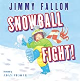 img - for By Jimmy Fallon Snowball Fight! [Hardcover] book / textbook / text book