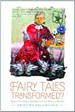 Fairy Tales Transformed?: Twenty-First-Century Adaptations And The Politics Of Wonder