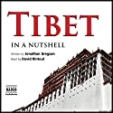 Tibet - In a Nutshell (       UNABRIDGED) by Jonathan Gregson Narrated by David Rintoul