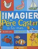echange, troc Madeleine Brunelet - Mon imagier du Père Castor à la mer
