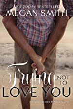 Trying Not To Love You (The Love Series 1)