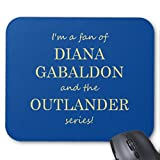 I'm a fan of Diana Gabaldon Mouse Pad