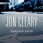 Babylon South (       UNABRIDGED) by Jon Cleary Narrated by Shaun Grindell