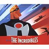 The Art of The Incrediblespar Brad Bird