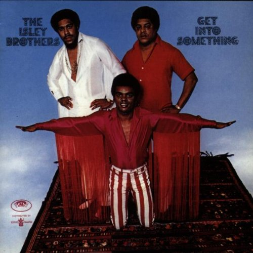 The Isley Brothers - Get into Something - Zortam Music