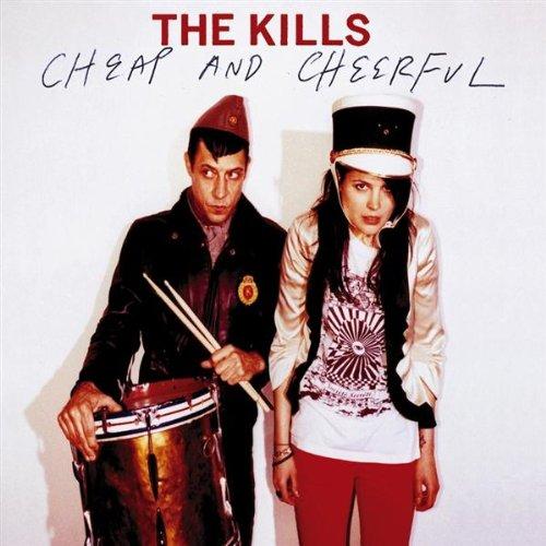 The Kills - Cheap and Cheerful - Zortam Music