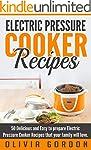 Electric Pressure Cooker Recipes: 50...