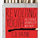 Revolting Youth: The Further Journals of Nick Twisp Audiobook by C. D. Payne Narrated by Kirby Heyborne